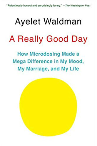 A Really Good Day - How Microdosing Made a Mega Difference in My Mood, My Marriage, and My Life